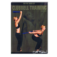 The Big Book of Clubbell Training - Second Edition